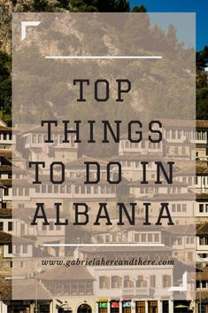 Top 7 Places to Visit Albania