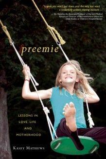 """Q: """"Preemie"""" author Kasey Mathews on Choosing Love Over Fear"""