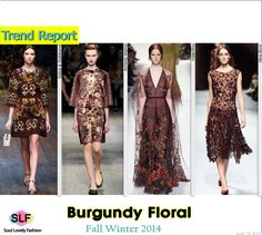 Burgundy Floral #FashionTrend for Fall Winter 2014 #Prints #Color #Trends #FW2014 #Fall2014