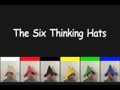 6 Thinking Hats - YouTube. Little odd but would probably stick in the kids minds. Definitely high school!