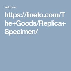 https://lineto.com/The+Goods/Replica+Specimen/