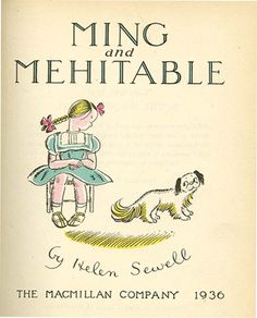 Ming and Mehitable written and illustrated by Helen Sewell Dog Books, Animal Books, Children's Book Illustration, Book Illustrations, Beautiful Book Covers, Vintage Children's Books, Children's Literature, Little Books, Dog Art