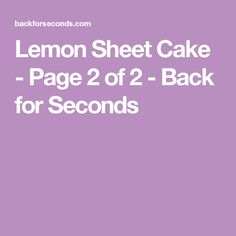 Lemon Sheet Cake - Page 2 of 2 - Back for Seconds