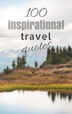 Are you looking for inspirational travel quotes to fuel your wanderlust? Here are 100 of the best travel quotes, guaranteed to make you want to hit the road :) Travel inspiration awaits...
