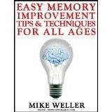 Easy Memory Improvement Tips and Techniques for All Ages (Kindle Edition)