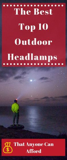 The Best Top 10 Outdoor Headlamps That Anyone Can Afford best headlamp top headlights outdoor headlamp outdoor headlight hiking headlamp camping headlamp headlamp light headlamps tactical headlamps camping headlamp design headlamps hiking trails