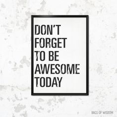 "Poster mit Spruch ""Don't forget to be awesome today"" // poster with typo by this-is-it via DaWanda.com"
