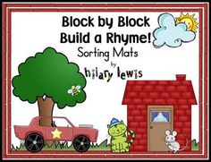 Rhyming Sorting Mats-Block by Block Build a Rhyme from Rockin Teacher Materials on TeachersNotebook.com -  (35 pages)  - Help your kids rhyme on block at a time...they evaluate their learning! Check out these rhyming mats!