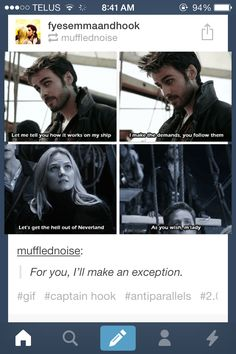 "Ha. Lol and Princess Bride reference  When Hook say's "" As you Wish"" he's really saying ""I LOVE YOU"" =D"
