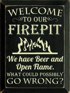 Rustic Wood Welcome to our Firepit Beer Sign, great for that campfire or fire pit area!!: