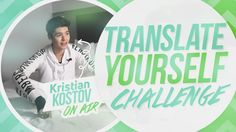 Translate Kris Challenge ON AIR Kristian Kostov