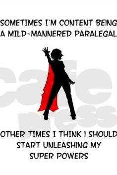 Sometimes I am content being a paralegal...