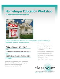 Karen Lickay Realty Group will participate in the Homebuyer Workshop organized by Clearpoint Credit Couseling Solutions taking place Friday 2/17 at Bogan Park, located at 2723 N. Bogan Rd, Buford, GA 30519. We will be teaching the steps to purchase a home from 4 to 5 pm, although the complete course begins at 8 am. There will be several professionals in the industry, such as insurance, inspections, mortgage, etc. See you there!