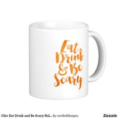 Chic Eat Drink and Be Scary Halloween Coffee Mug