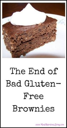 The End of Bad Gluten-Free Brownies - I love brownies. But I don't always love gluten-free brownies. But this one is a winner! Get more recipes at www.realnutritiousliving.com #glutenfree #brownies