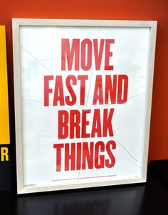 move-fast-break-things-inspirational-facebook-the-hacker-way-poster