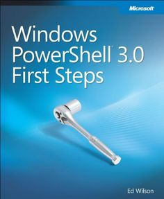 Windows PowerShell™ 3.0 First Steps