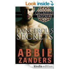 Dangerous Secrets: Callaghan Brothers, Book 1 - Kindle edition by Abbie Zanders. Romance Kindle eBooks @ Amazon.com.