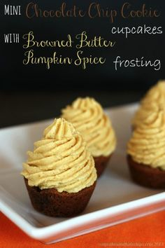 Mini Chocolate Chip Cookie Cupcakes with Browned Butter Pumpkin Spice Frosting (made w/gluten free cookie dough, if you like) Frosting Recipes, Cupcake Recipes, Cookie Recipes, Dessert Recipes, Butter Frosting, Cupcake Ideas, Mini Desserts, Holiday Desserts, Plated Desserts