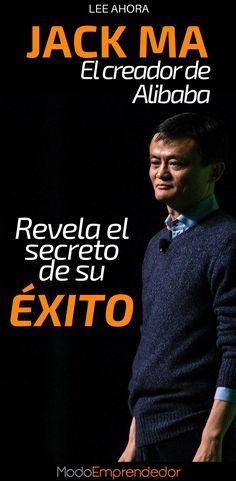 En una reciente entrevista el fundador de Alibaba contó cuál es el secreto del éxito que le ha permitido ser el hombre más rico de china. Conócelo.