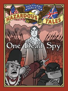 """I'm currently reading the graphic novel, """"One Dead Spy"""" about the historical figure, Nathan Hale, by the contemporary author Nathan Hale.  Thank you, Kurt Reid!"""