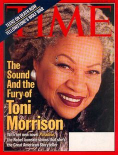 Morrison on Time magazine cover African American Authors, African Americans, Adversity Quotes, Time Magazine, Magazine Covers, Magazine Rack, Nobel Prize Winners, Toni Morrison, Black History Facts