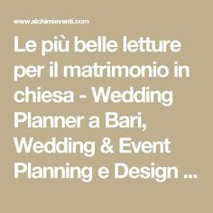 Le più belle letture per il matrimonio in chiesa - Wedding Planner a Bari, Wedding & Event Planning e Design in Bari. Alchimie Dreams Formula, Agenzia Wedding Planner Bari