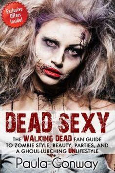 BOOK RELEASE!!! Dead Sexy: The Walking Dead Fan Guide to Zombie Style, Beauty, Parties and Ghoul-Lurching UnLifestyle  http://www.thepartyfaq.com/2013/10/book-release-dead-sexy-walking-dead-fan.html