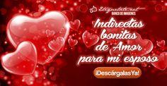 (LO + NUEVO)  Indirectas bonitas de Amor para mi esposo ░▒▓██► http://etiquetate.net/indirectas-bonitas-de-amor-para-mi-esposo/