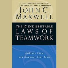 """Another must-listen from my #AudibleApp: """"The 17 Indisputable Laws of Teamwork"""" by John C. Maxwell, narrated by John C. Maxwell."""