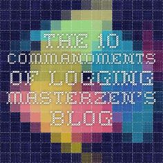 The 10 commandments of logging - Masterzen's Blog