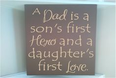 Personalized wooden sign w vinyl quote A dad is a son first hero daughter first love Order by TUESDAY JUNE 12  to receive by Father's day. $12.00, via Etsy.