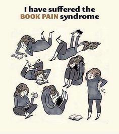 I have suffered the BOOK PAIN syndrome.