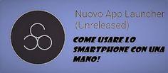 UNIVERSO NOKIA: Come usare smartphone Android con una mano: One Fi...