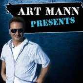 Art Mann! I want his JOB!! I love his show...one of my favorite shows!