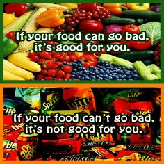 This is so true.  What kind of foods are you keeping in your house?  Choose to live and be healthy NOW. Throw out the junk and eliminate the food-like products..