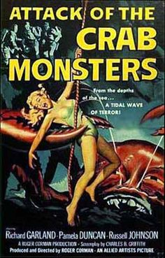 Attack of the Crab Monsters ~ 1950'S Horror Movie Posters http://www.bing.com/images/search?q=1950%27S+Horror+Movie+Posters&view=detail&id=F38601B1249E85C64B053E5C7D5769183DAC2B44