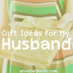 """4 Guidelines For Gifts For My Husband --- Recently my sister-in-law shared with me her gift giving plan for Christmas! I thought it was such a great idea I had to share it with all of you! """"Happiness doesn't result from what we get, but from what we give."""" … Read More Here http://unveiledwife.com/4-guidelines-for-gifts-for-my-husband/"""