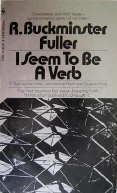 I Seem to Be a Verb: Environment and Man's Future by R. Buckminster Fuller http://www.amazon.com/dp/B0006CZBHO/ref=cm_sw_r_pi_dp_Ekn-ub12DFVHS