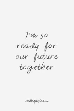 Wedding Quotes  : Find quotes relationship advice and gifts: www.sending-my-lo Im so ready f