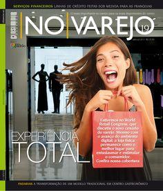 """Edição 19 - """"EXPERIÊNCIA TOTAL""""  Estivemos no World Retail Congress, que discutiu o novo cenário do varejo. Mesmo com avanço do ambiente digital, a loja física permanece como o melhor lugar para entusiasmar e estimular o consumidor. Confira a nossa cobertura."""