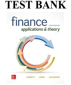 This is the complete Finance Applications and Theory Edition Test Bank By Cornett . Finance Bank, Textbook, Theory, Manual, Banks, Class Books, Couches