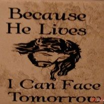 """Because He lives, I can face tomorrow is a wonderful piece of encouragement for everyone just to get thru whatever problems we have,  Done in top quality black or brown vinyl on a beige 6 x 6"""" tile, this adds a special touch to any home decor.  Comes with an easel or easel back for self support. ..."""