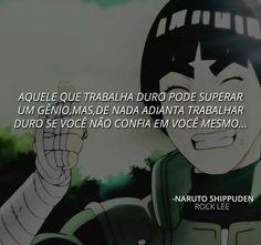 Frases do Lee Sasuke Uchiha Sharingan, Naruto Shippudden, Kakashi Sensei, Naruto Cute, Hinata, Rock Lee, Sad Anime, Otaku Anime, Boruto Naruto Next Generations