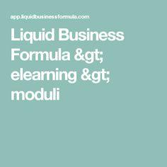 Liquid Business Formula > elearning > moduli
