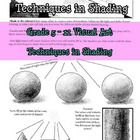 Techniques in Shading Lesson Plan for Grade 6, Grade 7, Grade 8, Grade 9, Grade 10, Grade 11, and Grade 12 Students.  Includes: -Student Work Sampl...