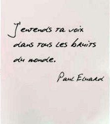 """Love Quotes Ideas : """"I hear your voice in all the world's noise."""" -Paul Eluard - Quotes Sayings The Words, More Than Words, French Phrases, French Quotes, French Sayings, Pretty Words, Beautiful Words, Words Quotes, Me Quotes"""