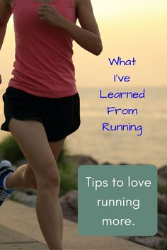 Just a few things I've learned over the years about running and how you can learn to enjoy and love it too.