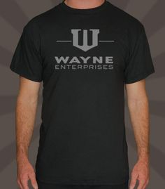 Wayne Enterprises T-Shirt | 6DollarShirts Not only would I wear this because my middle name is   WAYNELL  But it's just so awesome.  It's Batman without being Batman and still 100% Batman.  I'm going to buy it for my husband.