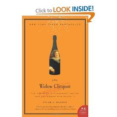 The Widow Clicquot: The Story of a Champagne Empire and the Woman Who Ruled It (P.S.) by Tilar J. Mazzeo.  This one comes highly recommended from a friend!